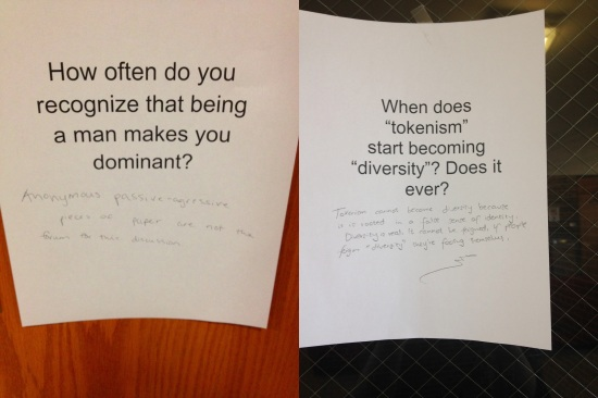 "Captions, from left to right: ""Anonymous, passive-aggressive pieces of paper are not the forum for this discussion,"" ""Tokenism cannot become diversity because it is rooted in a false sense of identity. Diversity is real. It cannot be feigned. If people feign diversity, they're fooling themselves."""