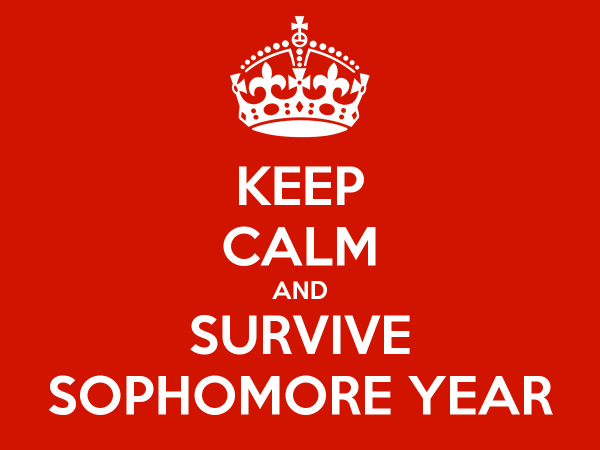 We will get through this with finesse, sophomores.