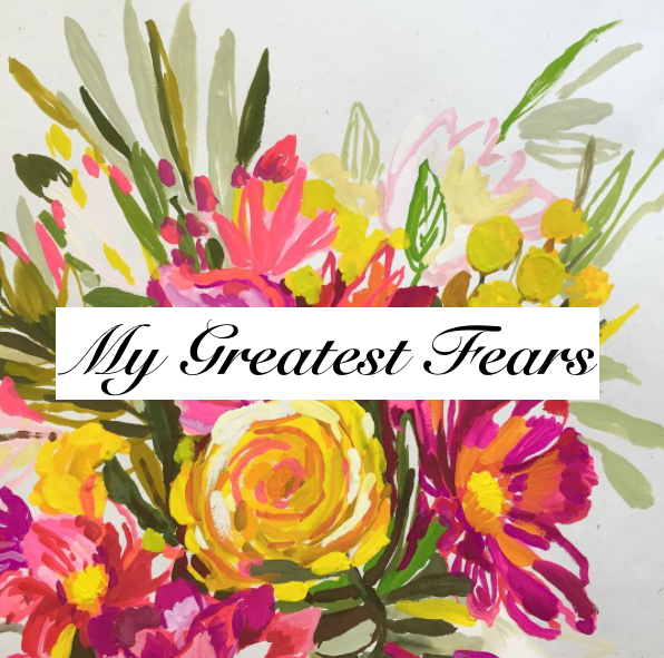 my-greatest-fears
