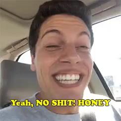 yeah, no shit, honey